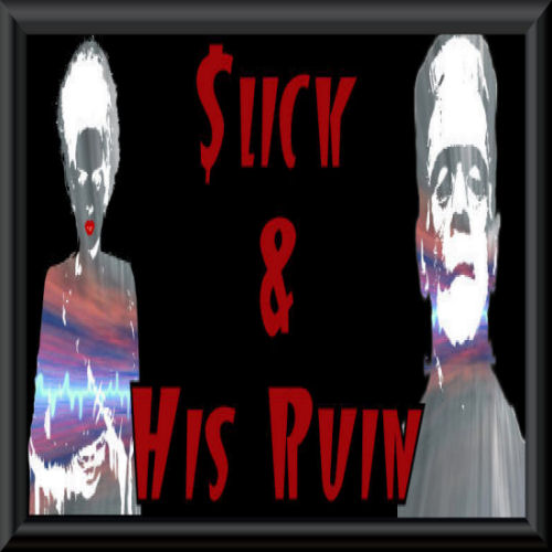Slick and His Ruin